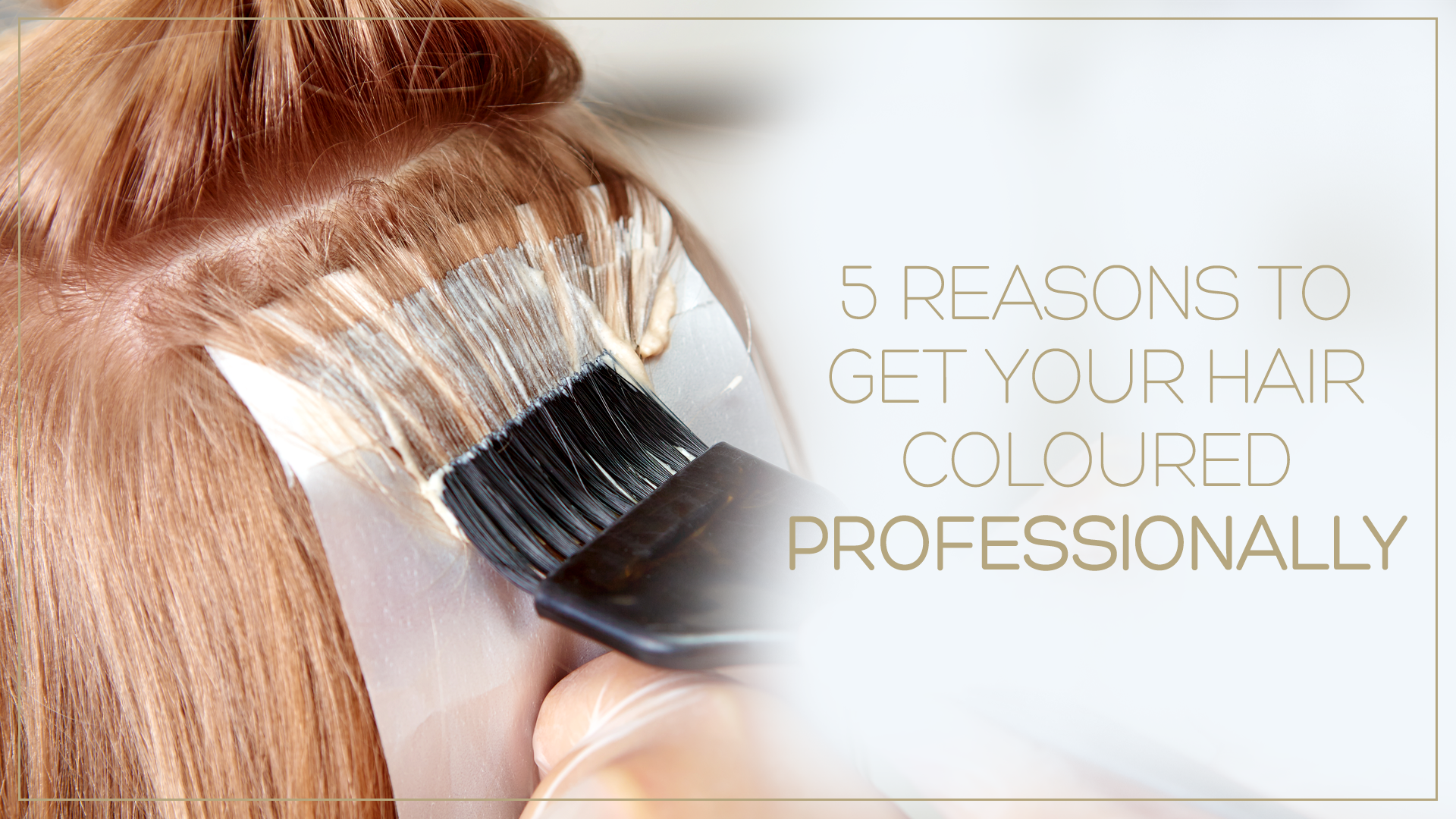 caralyn's hair - 5 reasons to get your hair professionally coloured